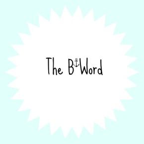 The B Word: The Terror